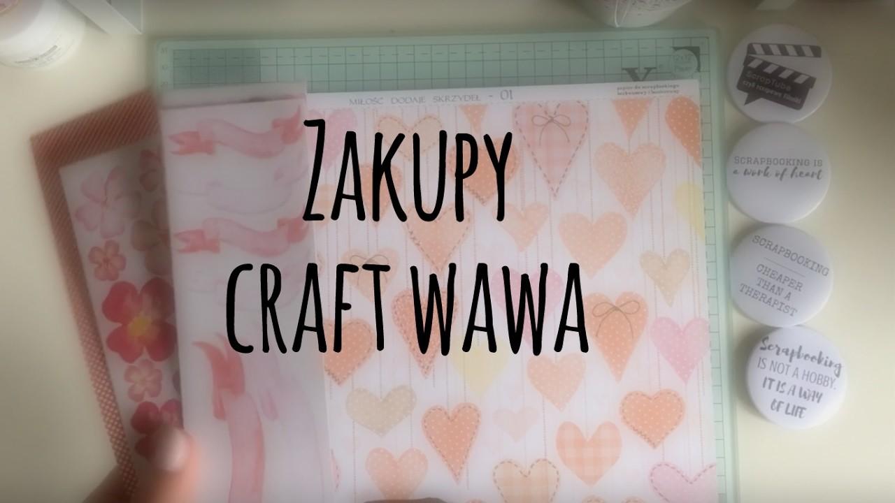 Zakupy ze zlotu Craft Wawa | Co ja narobiłam!