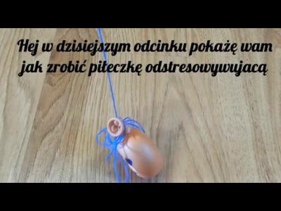DIY- Piłeczka na stres (GNIOTEK)