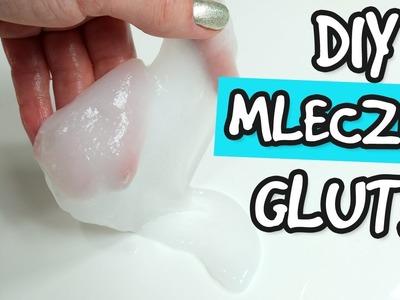 DIY MLECZNY GLUT! Jak zrobić mlecznego gluta z kleju