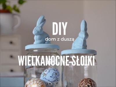 DIY wielkanocne słoiki z króliczkami - pomysł na dekoracje lub na prezent (dom z duszą)
